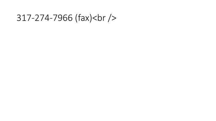 317-274-7966 (fax)<br />