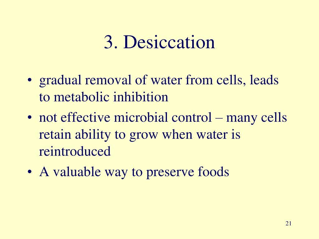 3. Desiccation