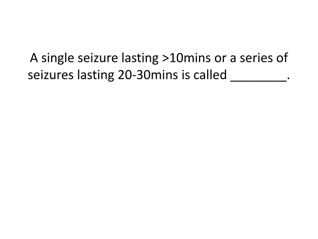 A single seizure lasting >10mins or a series of seizures lasting 20-30mins is called ________.