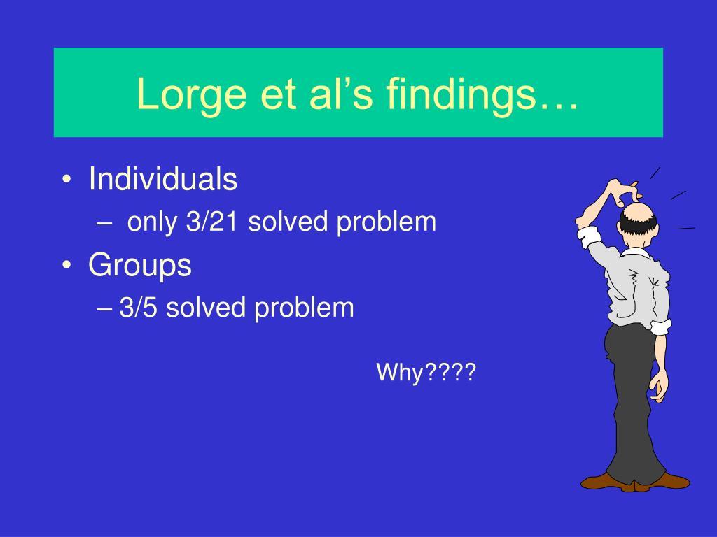 Lorge et al's findings…