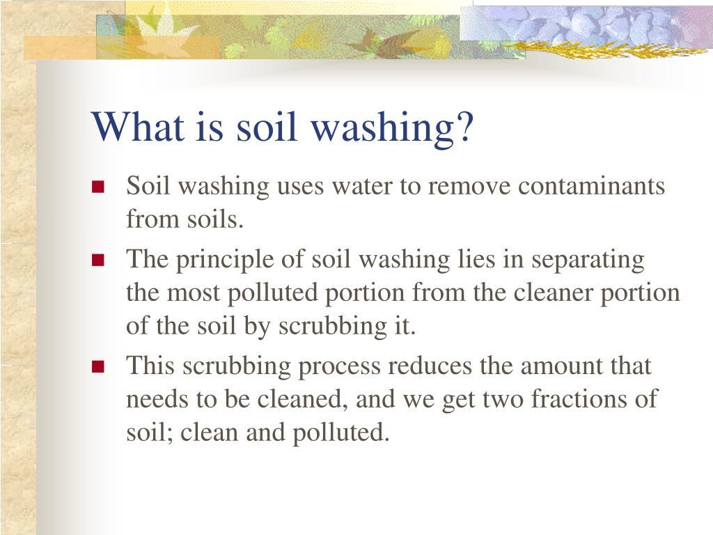 Ppt soil washing powerpoint presentation id 266538 for Explain soil