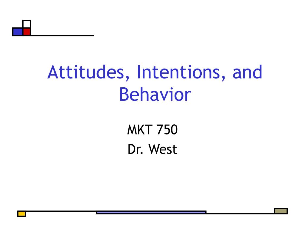 Attitudes, Intentions, and Behavior