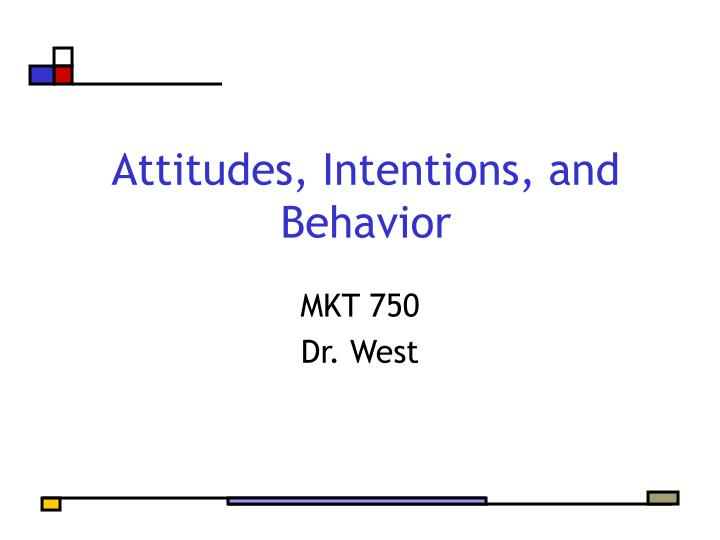 Attitudes intentions and behavior