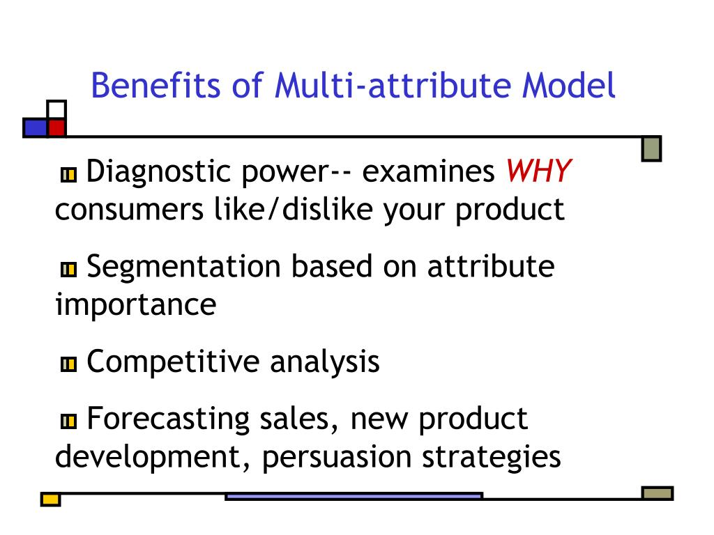 Benefits of Multi-attribute Model