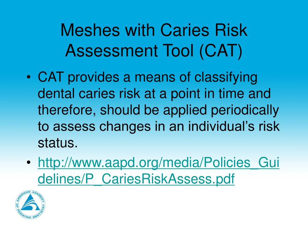 Meshes with Caries Risk Assessment Tool (CAT)