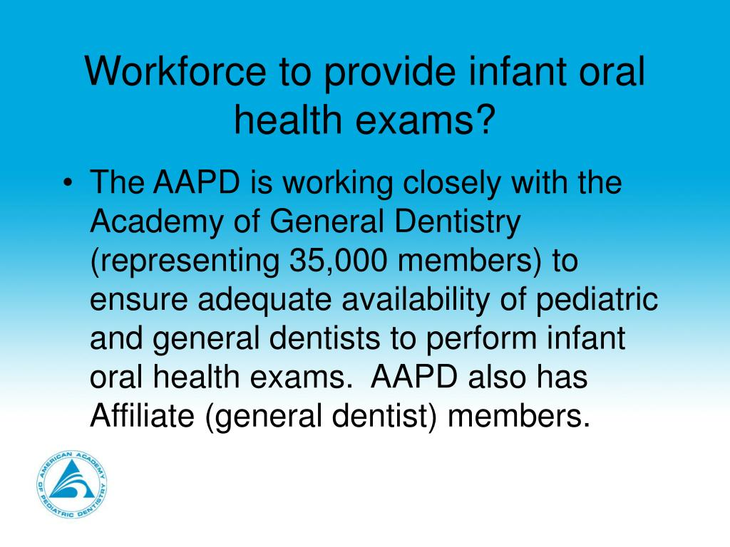 Workforce to provide infant oral health exams?