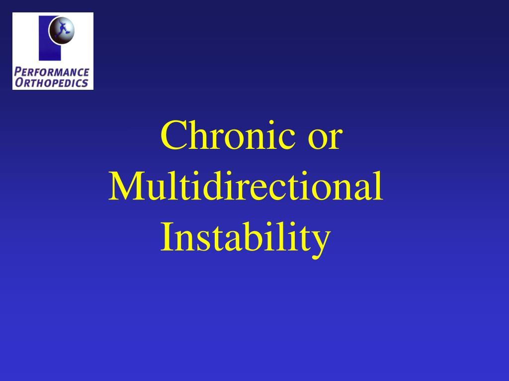 Chronic or Multidirectional Instability