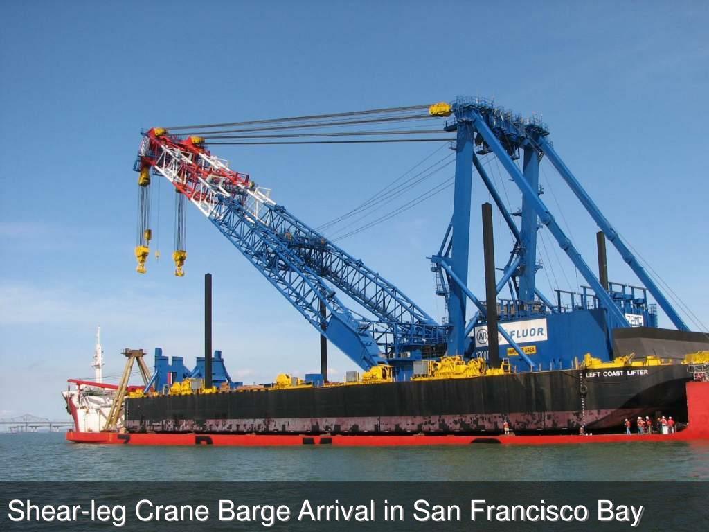 Shear-leg Crane Barge Arrival in San Francisco Bay