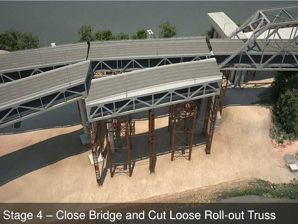Stage 4 – Close Bridge and Cut Loose Roll-out Truss