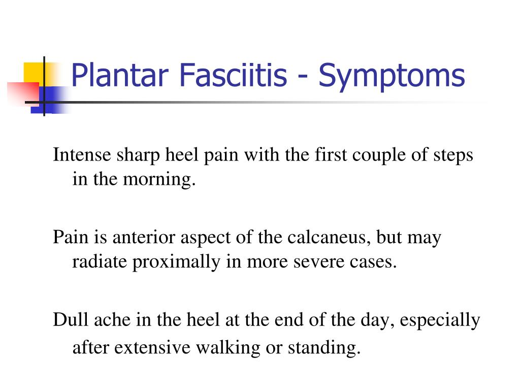 Plantar Fasciitis - Symptoms