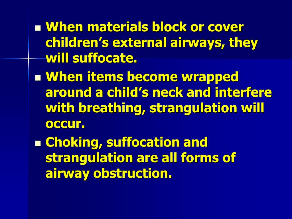 When materials block or cover children's external airways, they will suffocate.