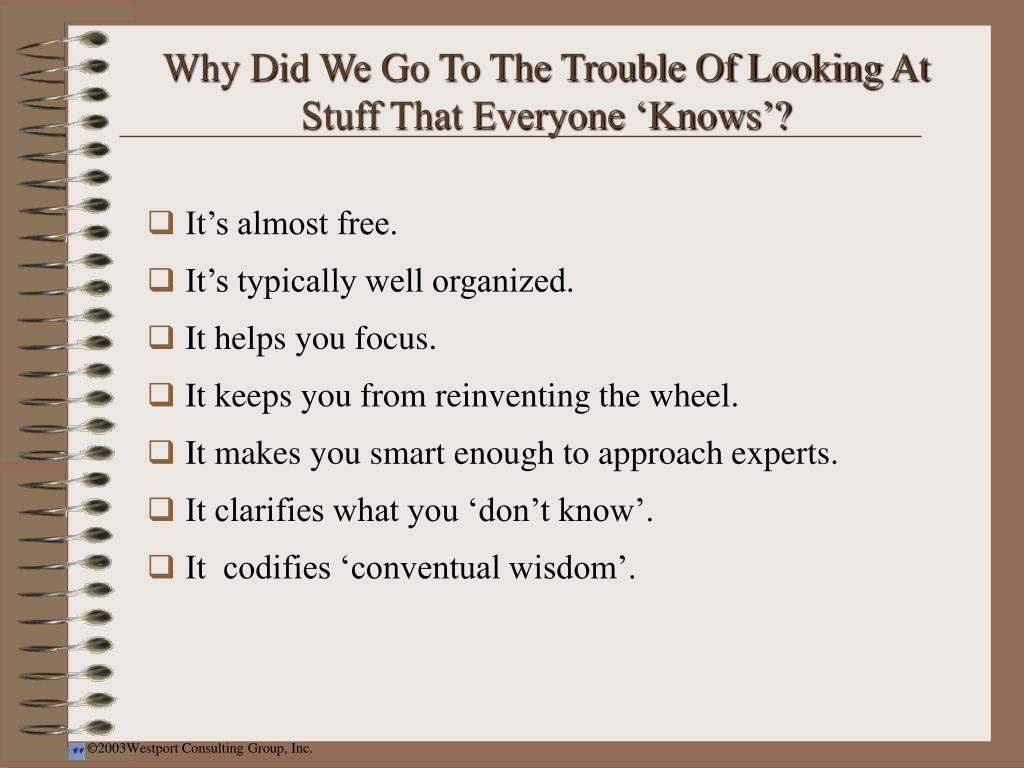 Why Did We Go To The Trouble Of Looking At Stuff That Everyone 'Knows'?