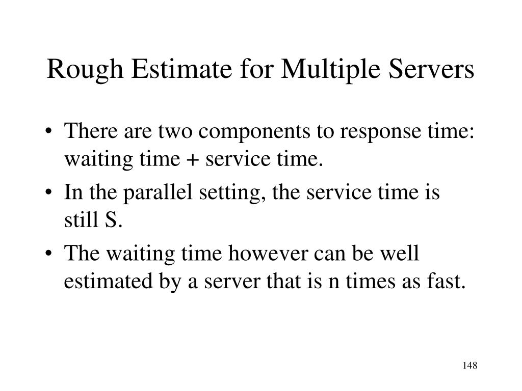 Rough Estimate for Multiple Servers