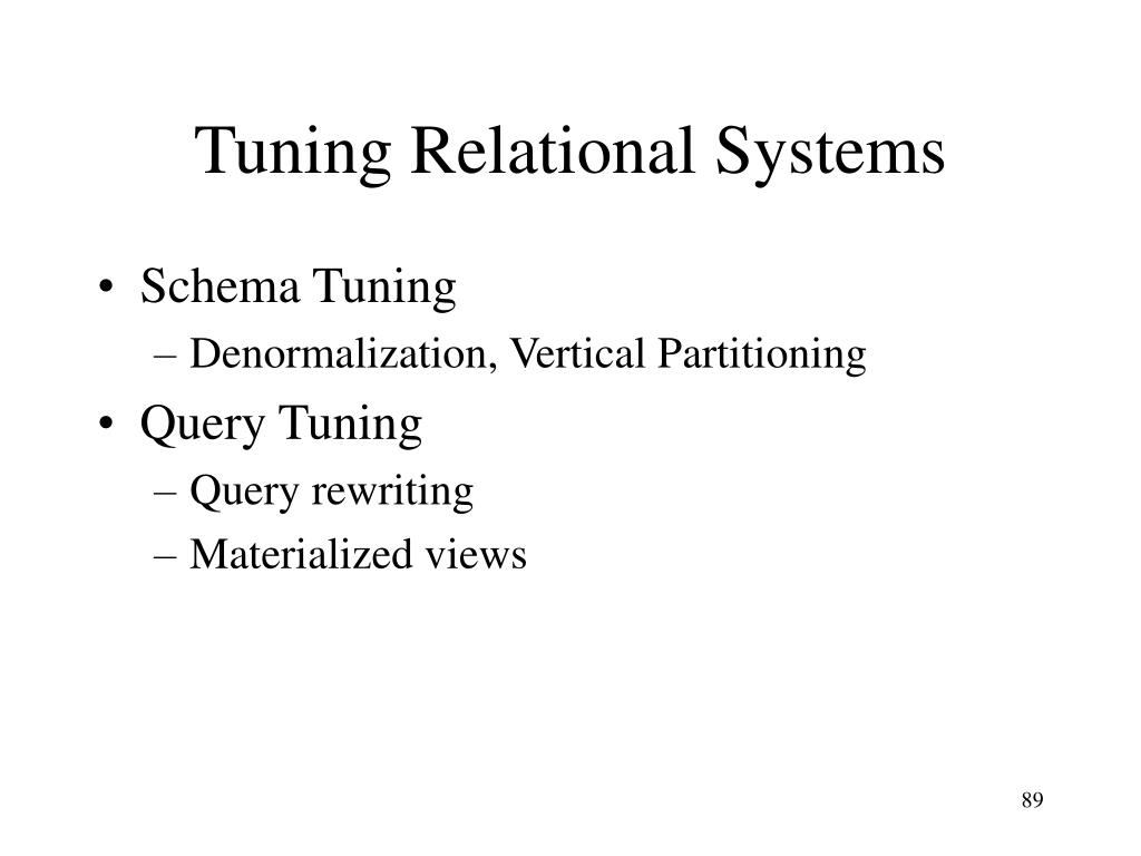 Tuning Relational Systems