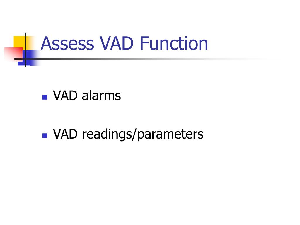 Assess VAD Function