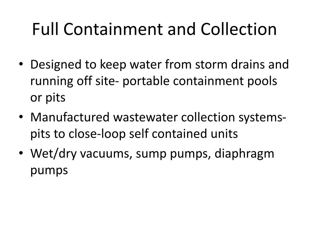Full Containment and Collection