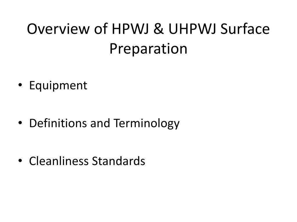 Overview of HPWJ & UHPWJ Surface Preparation