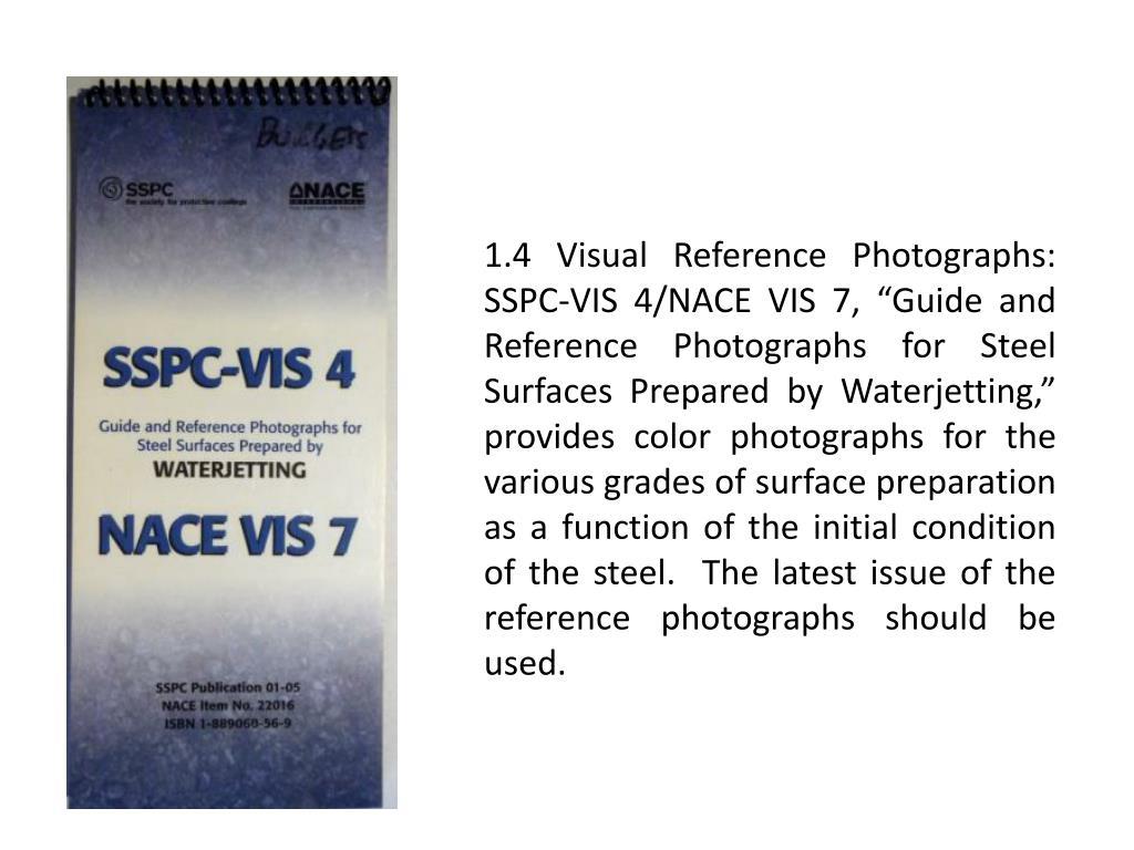 1.4 Visual Reference Photographs: SSPC-VIS 4/NACE