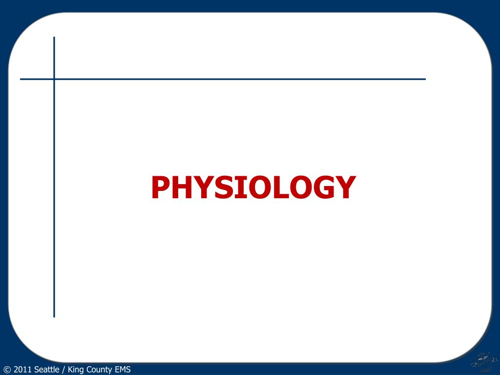 PHYSIOLOGY
