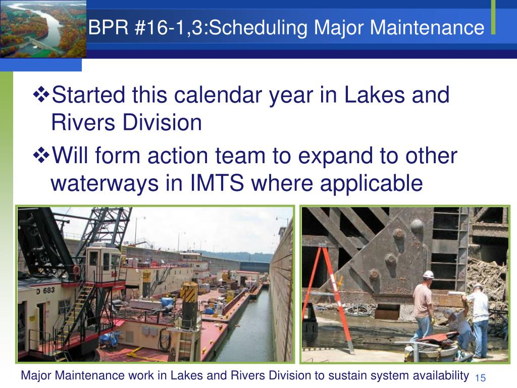 BPR #16-1,3:Scheduling Major Maintenance