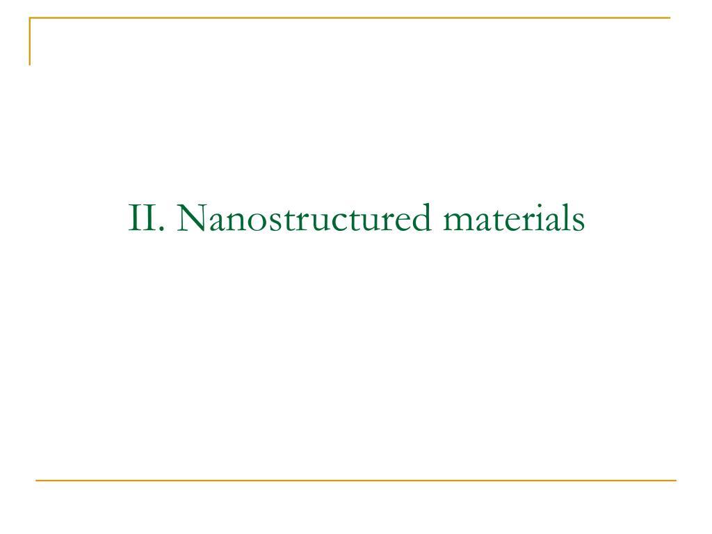 II. Nanostructured materials