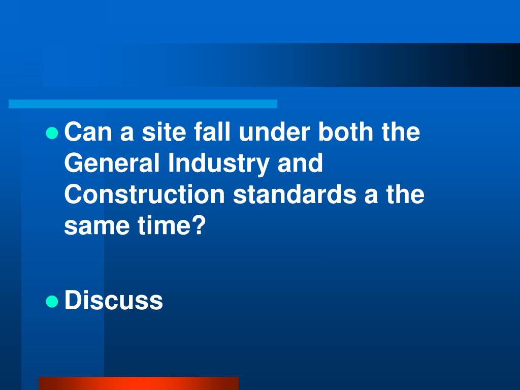 Can a site fall under both the General Industry and Construction standards a the same time?