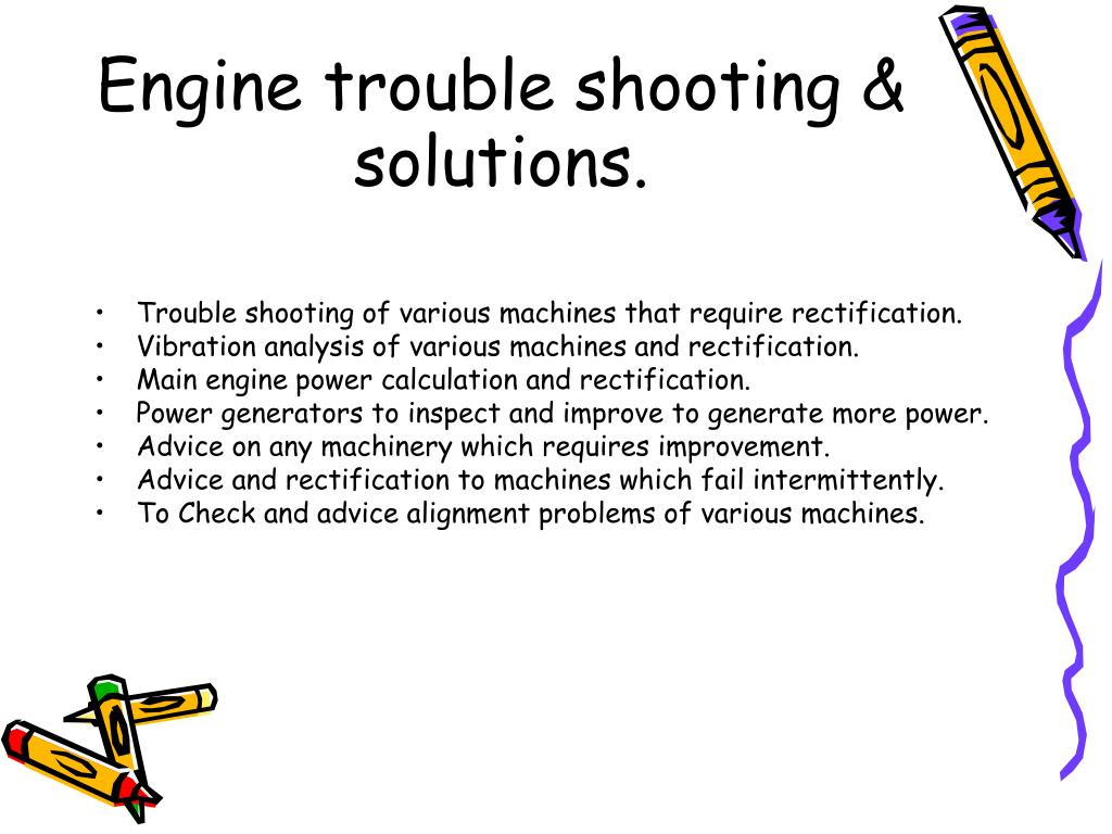 Engine trouble shooting & solutions.