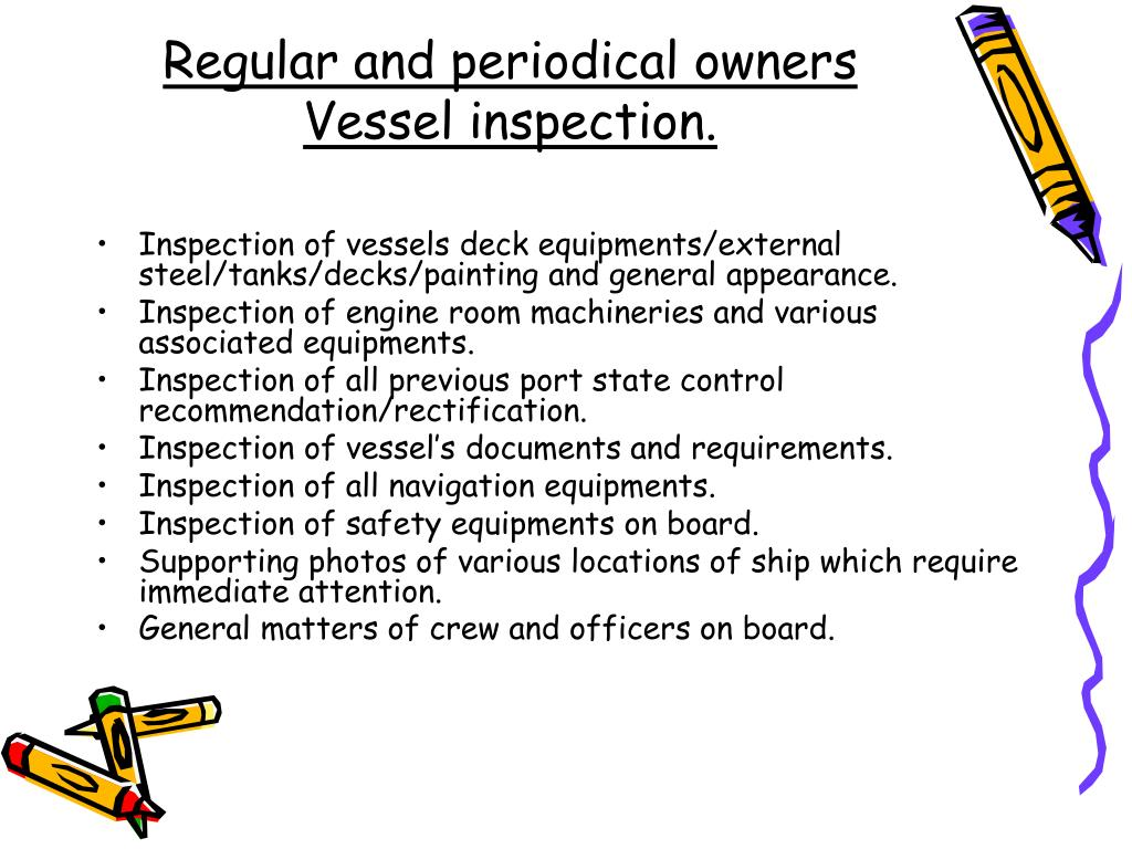 Regular and periodical owners Vessel inspection.