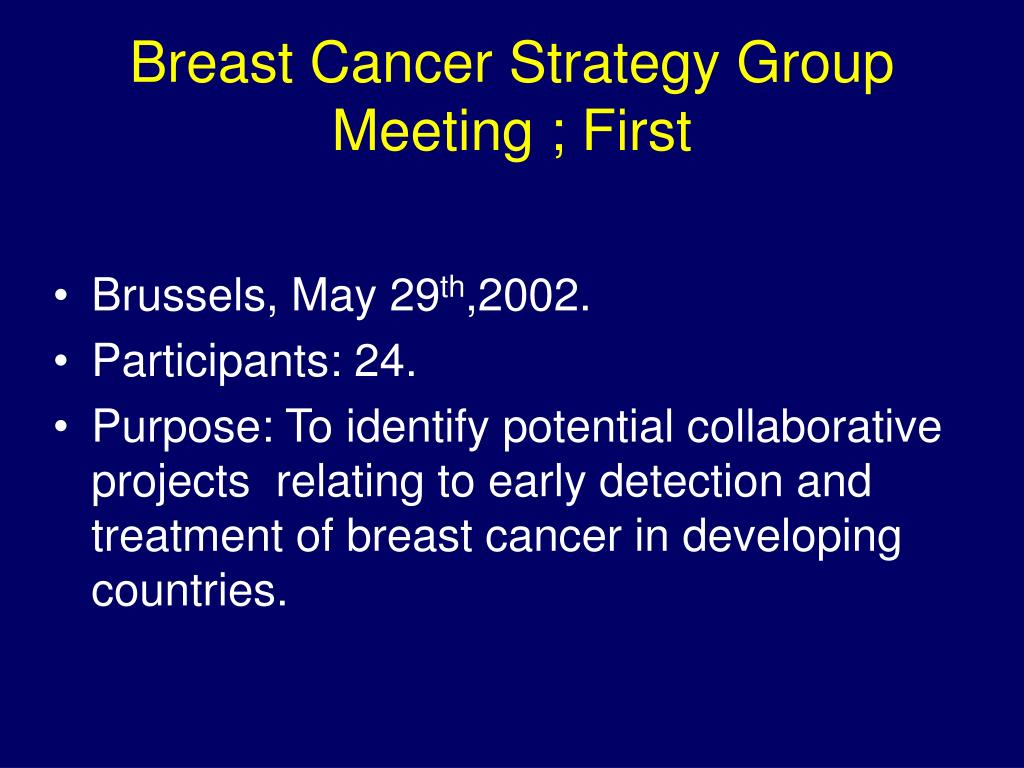 Breast Cancer Strategy Group Meeting ; First