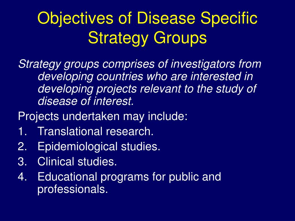 Objectives of Disease Specific Strategy Groups