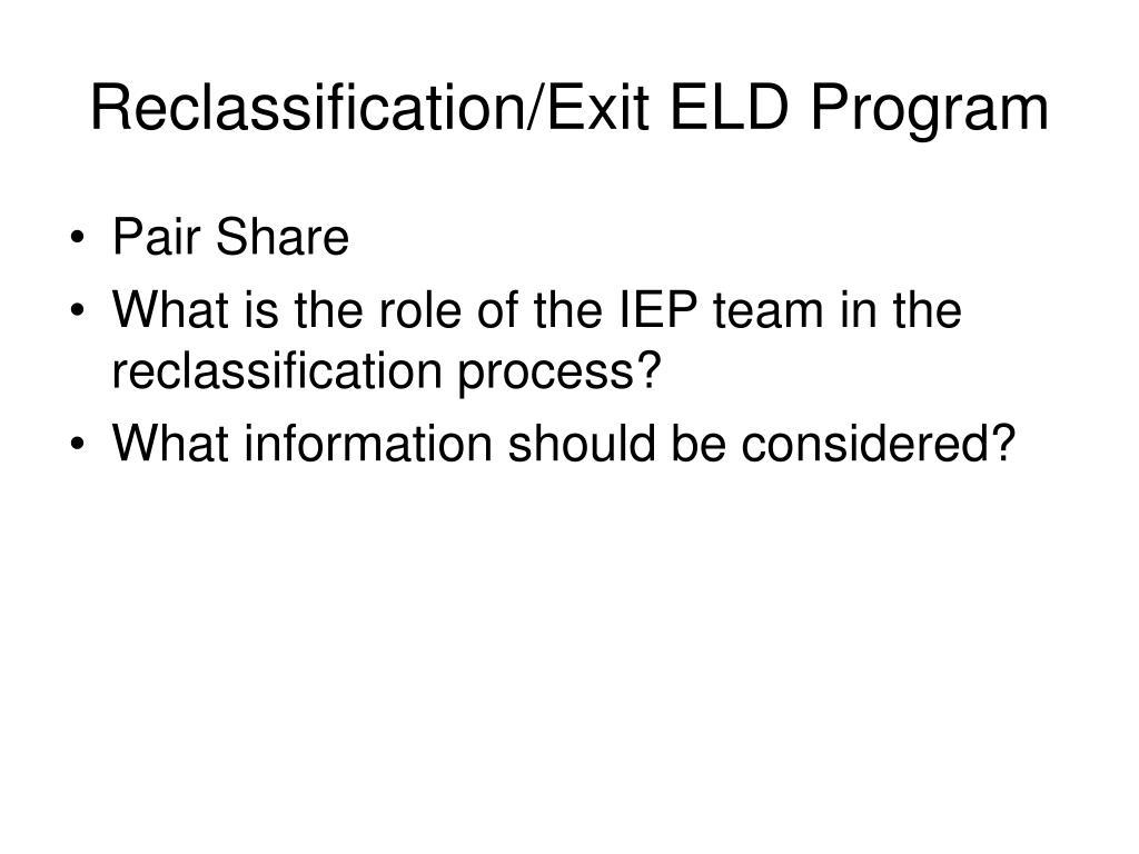 Reclassification/Exit ELD Program