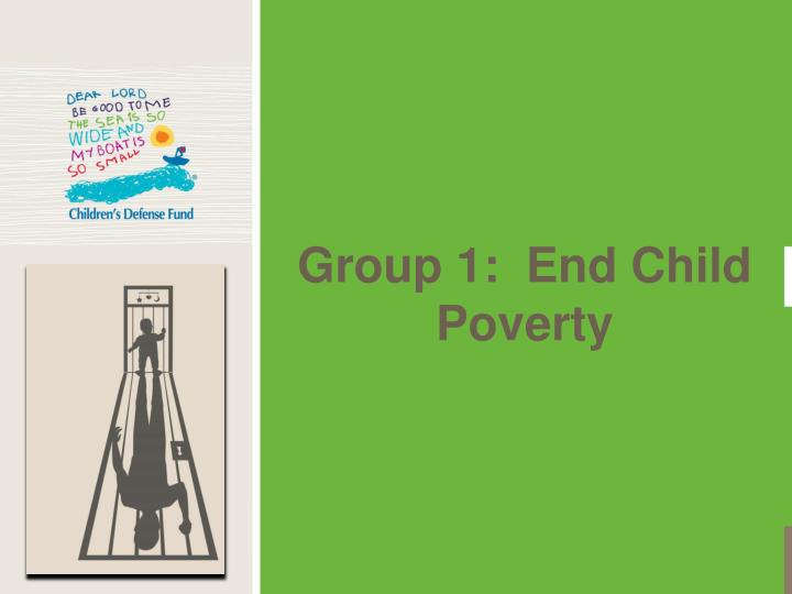 Group 1 end child poverty