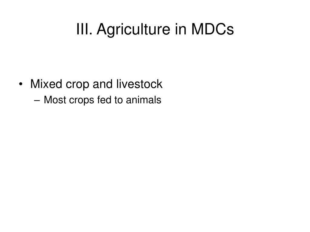 III. Agriculture in MDCs