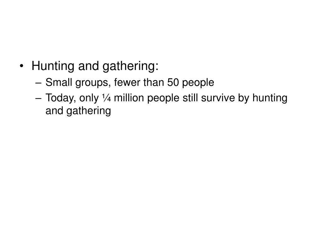Hunting and gathering: