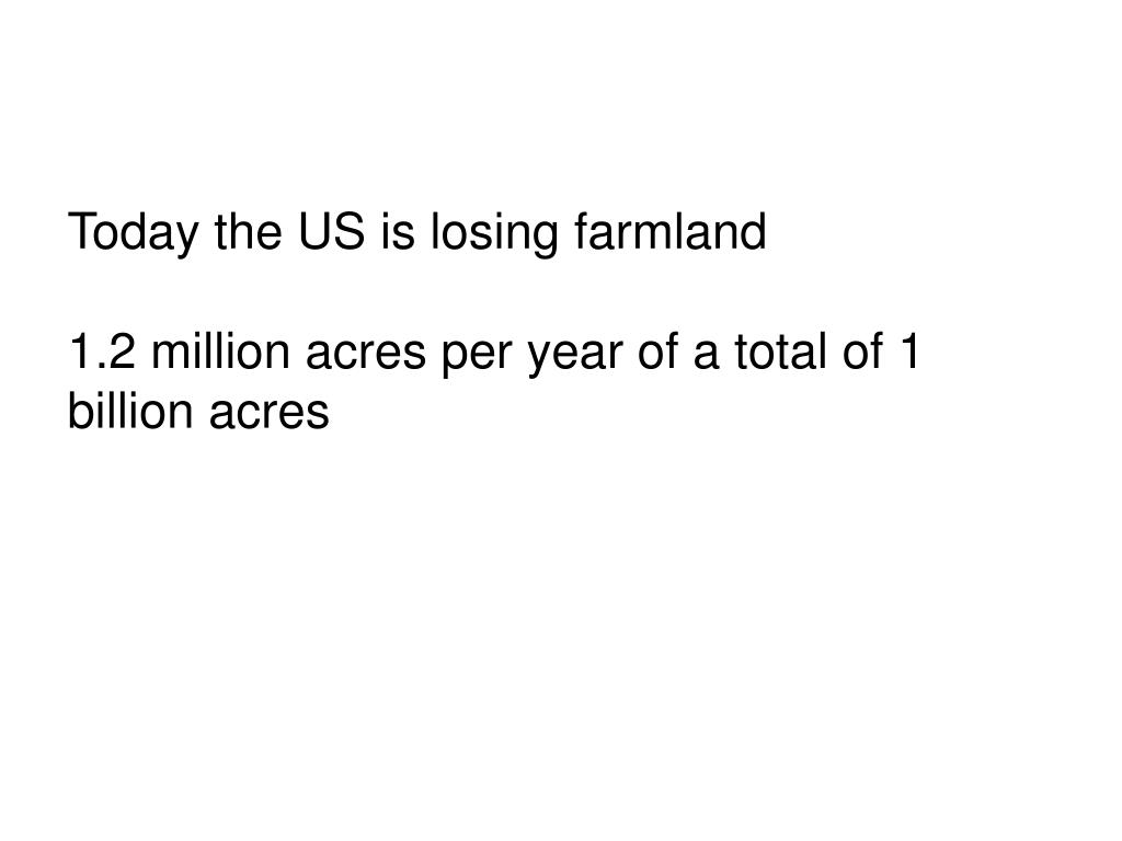 Today the US is losing farmland