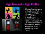 high demand high profits7