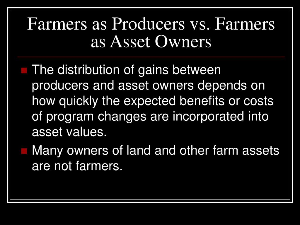 Farmers as Producers vs. Farmers as Asset Owners