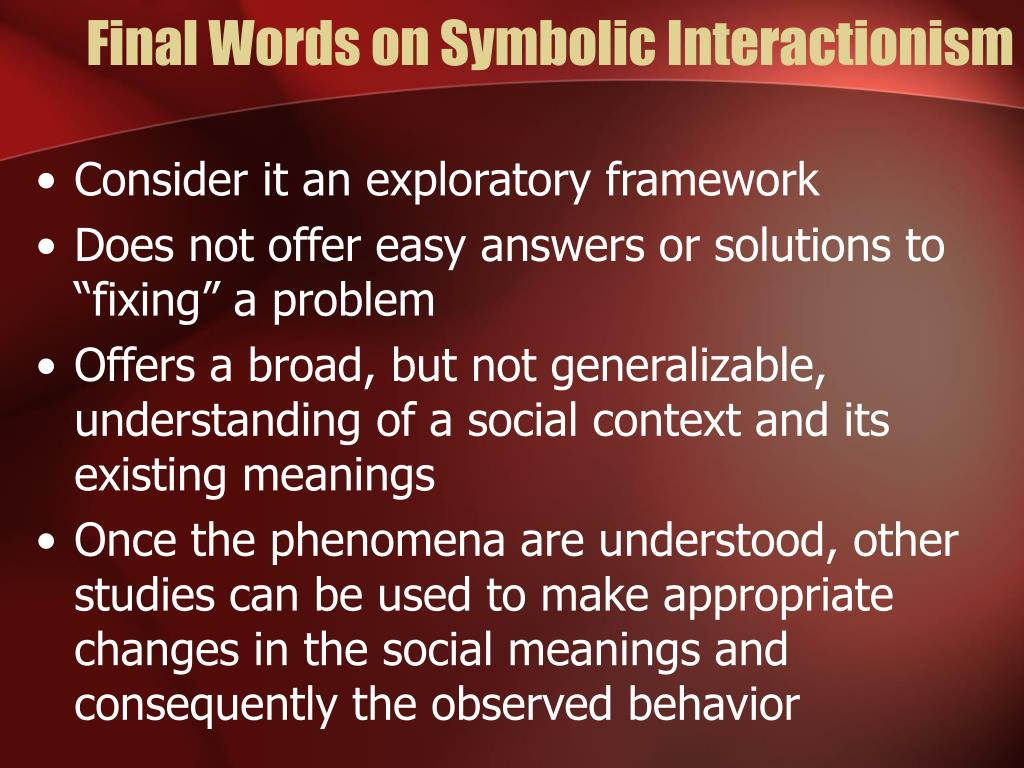 Final Words on Symbolic Interactionism