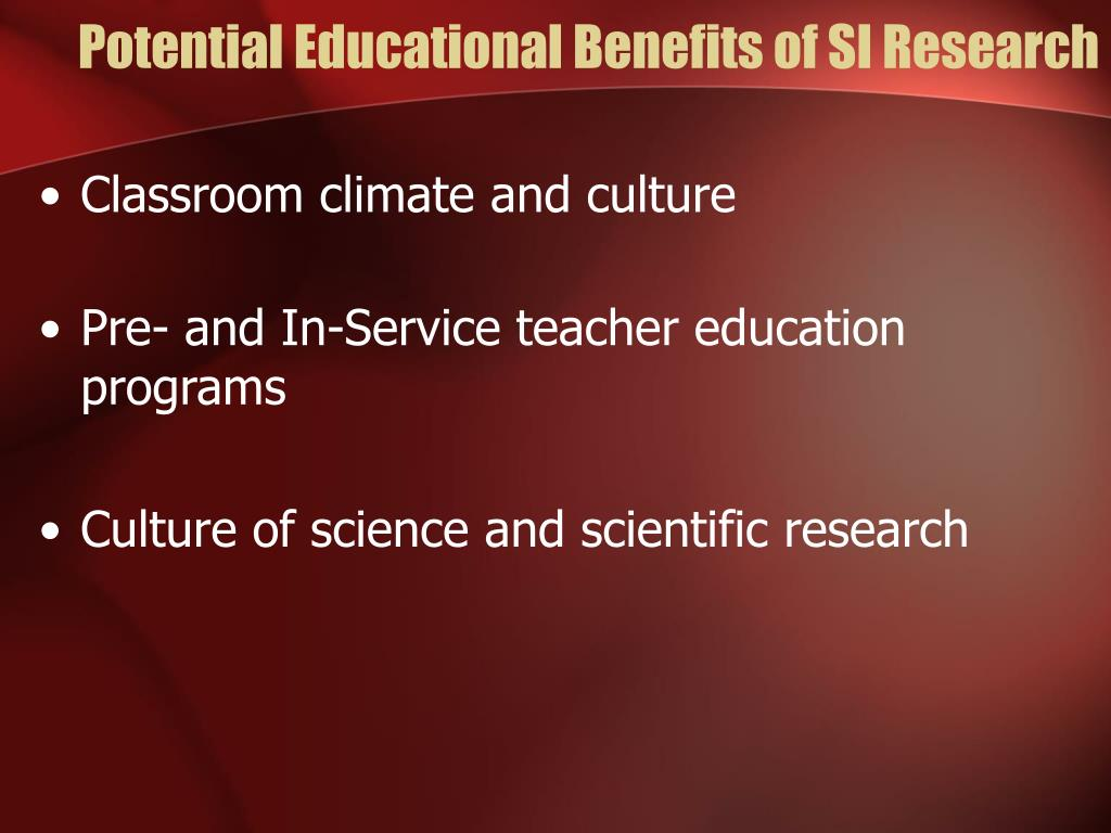 Potential Educational Benefits of SI Research