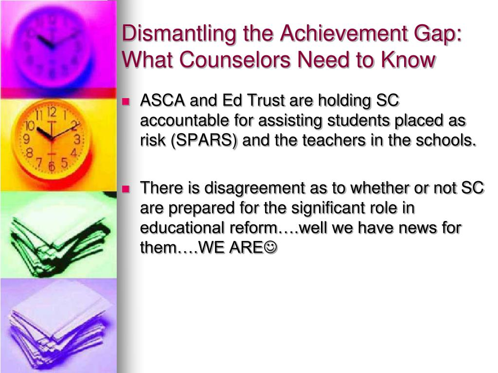 Dismantling the Achievement Gap: What Counselors Need to Know