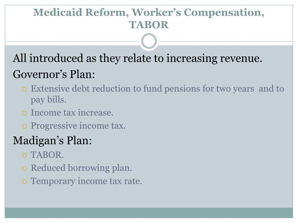 Medicaid Reform, Worker's Compensation, TABOR