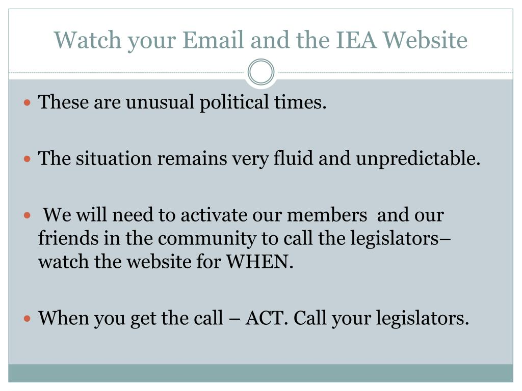 Watch your Email and the IEA Website