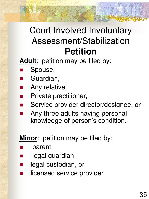 Court Involved Involuntary Assessment/Stabilization