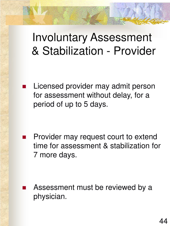 Involuntary Assessment