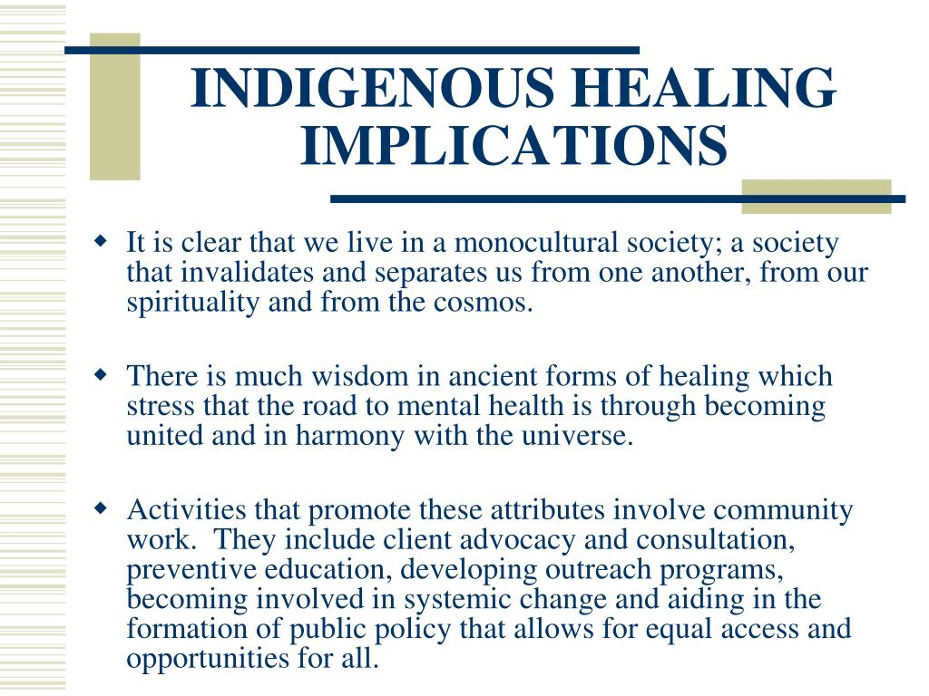 INDIGENOUS HEALING IMPLICATIONS