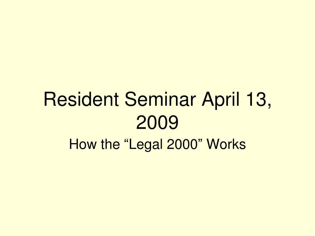 Resident Seminar April 13, 2009