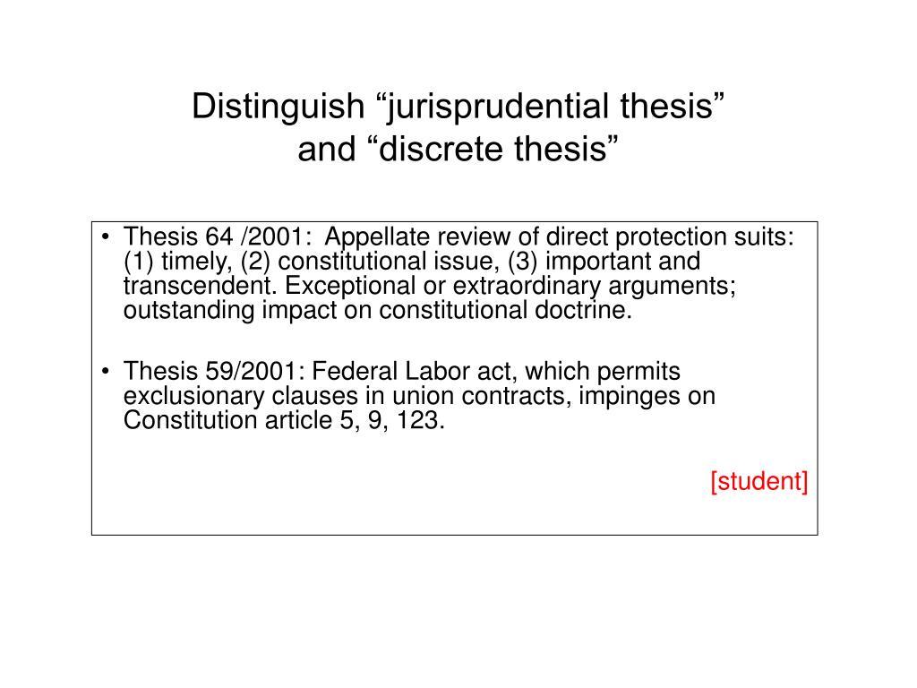 "Distinguish ""jurisprudential thesis"""