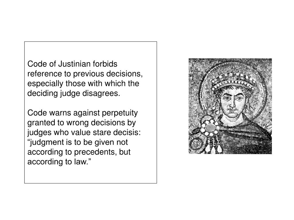 Code of Justinian forbids reference to previous decisions, especially those with which the deciding judge disagrees.