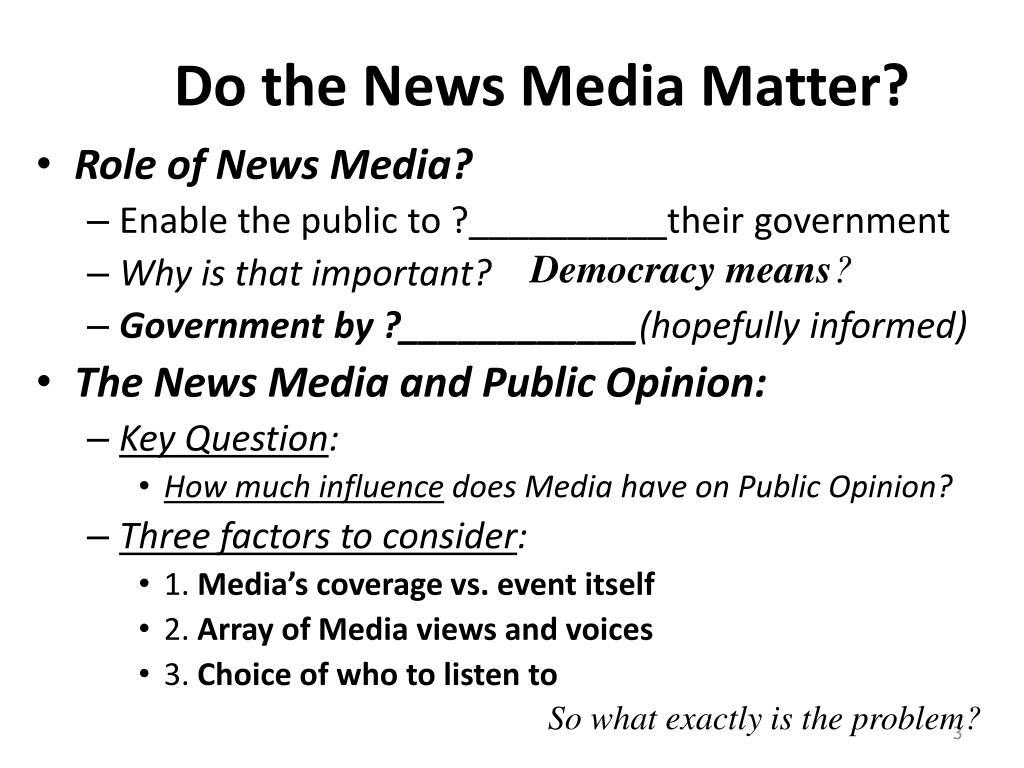 Do the News Media Matter?