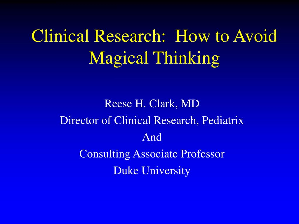 clinical research how to avoid magical thinking